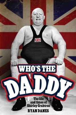 Who's The Daddy?: The Life and Times of Shirley Crabtree (Hardback)