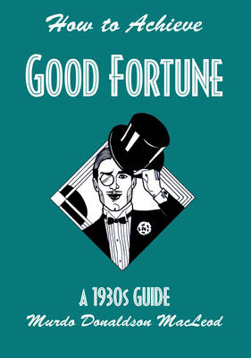 How to Achieve Good Fortune: A 1930s Guide (Paperback)