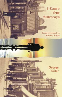I Came Out Sideways: From Liverpool to Another Place (Paperback)