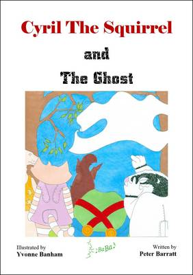 Cyril the Squirrel and the Ghost - Adventures of Cyril the Squirrel and His Friends Nr. 4 (Paperback)