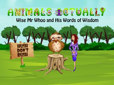 Wise Mr. Whoo and His Words of Wisdom: BOOK W - ANIMALS ACTUALLY A-Z (Paperback)