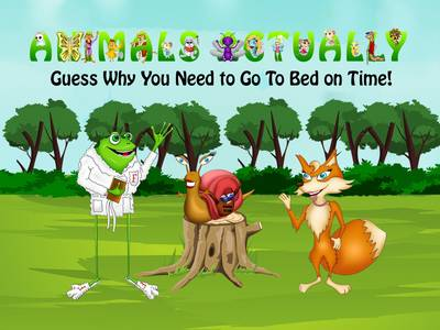 Guess Why You Need to Go to Bed on Time!: BOOK G - ANIMALS ACTUALLY A-Z (Paperback)