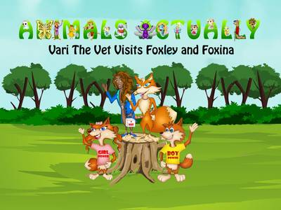 Vari the Vet Visits Foxley and Foxina: Book V - Animals Actually A-Z (Paperback)