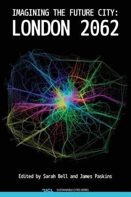 Imagining the Future City: London 2062 (Hardback)