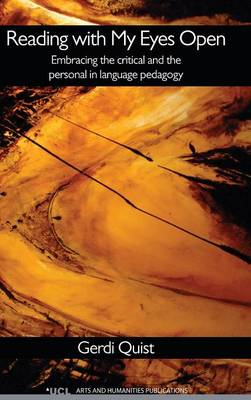 Reading with My Eyes Open: Embracing the Critical and the Personal in Language Pedagogy (Hardback)