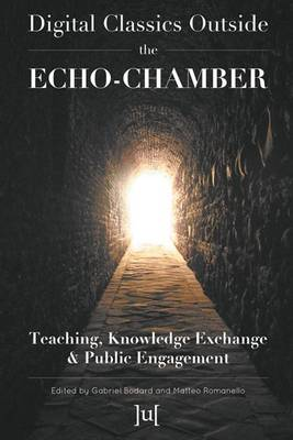 Digital Classics Outside the Echo-Chamber: Teaching, Knowledge Exchange & Public Engagement (Paperback)