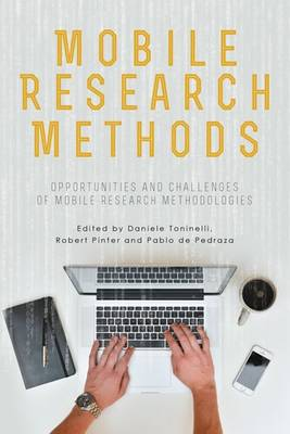 Mobile Research Methods: Opportunities and Challenges of Mobile Research Methodologies (Paperback)