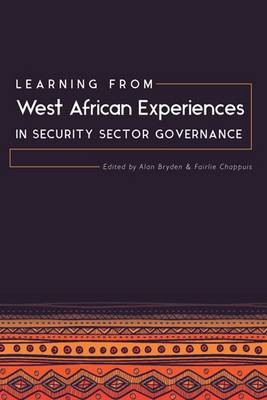 Learning from West African Experiences in Security Sector Governance (Paperback)