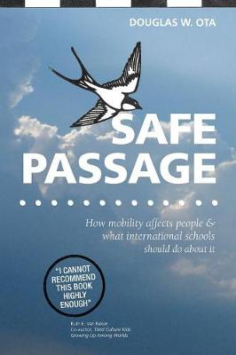Safe Passage: How Mobility Affects People & What International Schools Should Do About it (Paperback)
