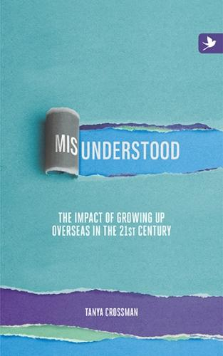 Misunderstood: The Impact of Growing Up Overseas in the 21st Century 2016 (Paperback)