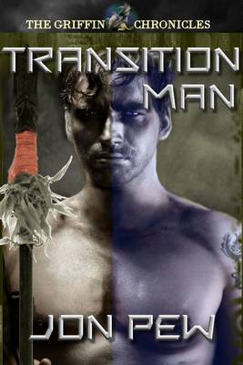 Transition Man - The Griffin Chronicles 1 (Paperback)