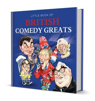 British Comedy Greats (Hardback)