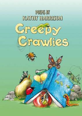 Creepy Crawlies: Poems by Kathy Harrison (Paperback)