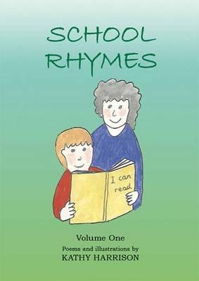 School Rhymes: Volume one (Paperback)
