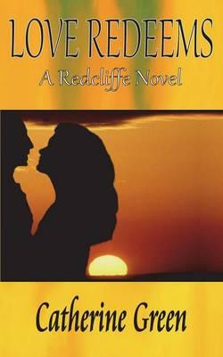 Love Redeems - Redcliffe Novels 3 (Paperback)