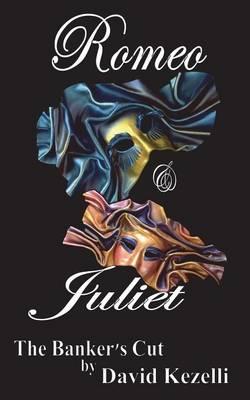 Romeo & Juliet - The Banker's Cut (Paperback)