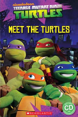 Teenage Mutant Ninja Turtles: Meet the Turtles! - Popcorn starter readers