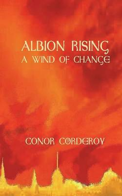A Wind Of Change: Albion Rising Book 1 (Paperback)