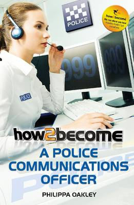 How to Become a Police Communications Officer (999 Emergency Operator) - How2Become (Paperback)