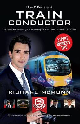 How to Become a Train Conductor: The Insider's Guide (Paperback)
