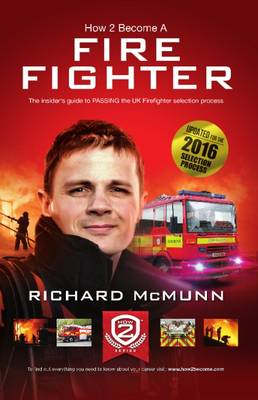 How to Become a Firefighter: The Ultimate Insider's Guide: 1 2 (Paperback)