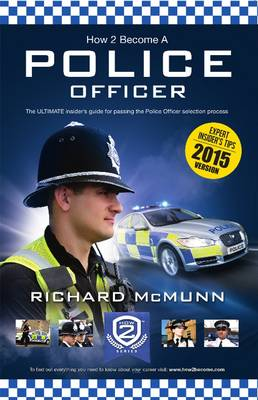How to Become a Police Officer - The ULTIMATE Guide to Passing the Police Selection Process (NEW Core Competencies) - How2Become (Paperback)