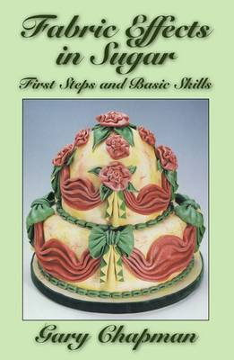 Fabric Effects in Sugar: First Steps and Basic Skills (Paperback)