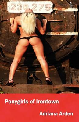 Ponygirls of Irontown (Paperback)
