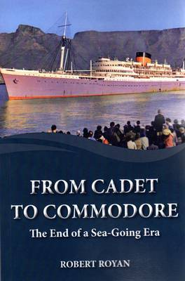 From Cadet to Commodore: The End of a Sea-Going Era (Paperback)