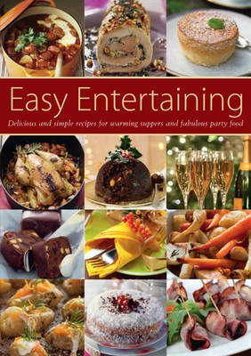 Easy Entertaining: Delicious and Simple Recipes for Warming Suppers and Fabulous Party Food (Paperback)