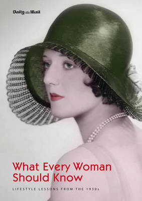 What Every Woman Should Know: Lifestyle Lessons from the 1930s (Hardback)