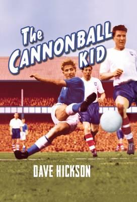 Dave Hickson: The Cannonball Kid (Hardback)
