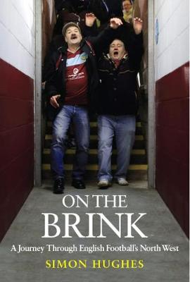 On the Brink: A Journey Across Football's North West (Hardback)