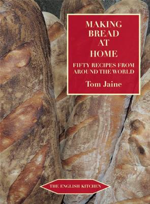 Making Bread at Home: Fifty Recipes from Around the World - The English Kitchen (Paperback)