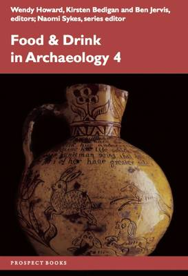 Food and Drink in Archaeology 4: Volume 4 - Food and Drink in Archaeology 4 (Paperback)