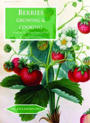 Berries: Growing & Cooking - The English Kitchen 20 (Paperback)