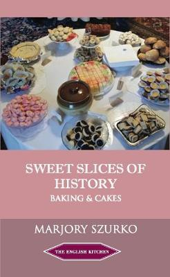 SWEET SLICES OF HISTORY: Baking and Cakes (Paperback)