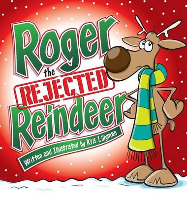 Roger the Rejected Reindeer (Hard Cover): A Tall Tale about a Short Reindeer! (Hardback)