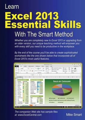 Learn Excel 2013 Essential Skills with The Smart Method: Courseware Tutorial for Self-instruction to Beginner and Intermediate Level (Paperback)