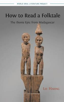 How to Read a Folktale: The Ibonia Epic from Madagascar (Hardback)