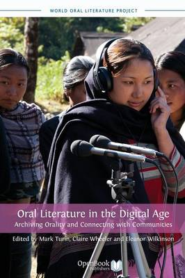 Oral Literature in the Digital Age: Archiving Orality and Connecting with Communities (Paperback)