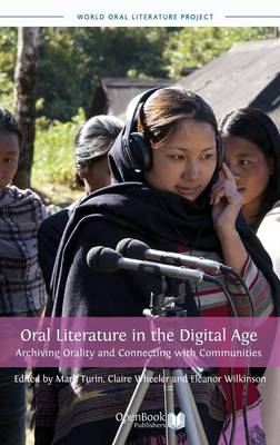 Oral Literature in the Digital Age: Archiving Orality and Connecting with Communities (Hardback)