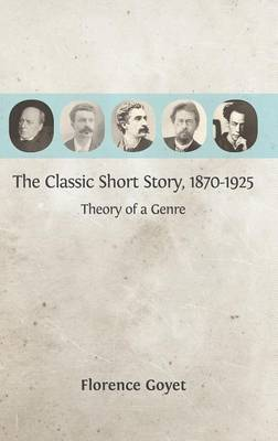 The Classic Short Story, 1870-1925: Theory of a Genre (Hardback)