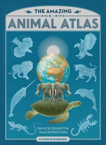 The Amazing Animal Atlas (Hardback)