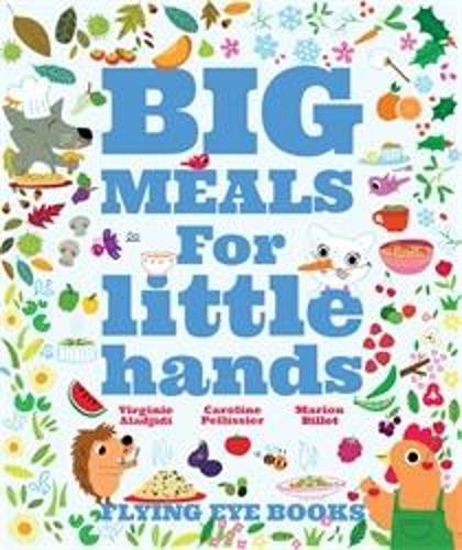 Big Meals for Little Hands (Hardback)