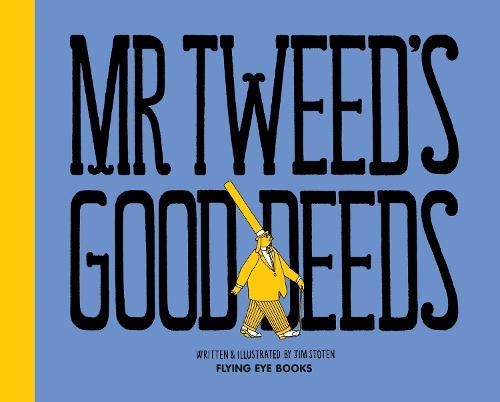 Mr Tweed's Good Deeds (Hardback)