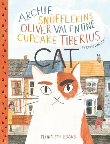 Archie Snufflekins Oliver Valentine Cupcake Tiberius Cat (Hardback)