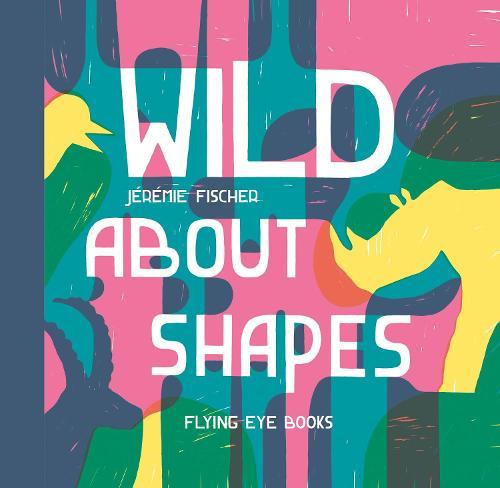 Wild About Shapes (Hardback)