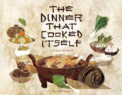 The Dinner that Cooked Itself (Hardback)