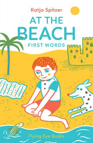 At the Beach: First Words (Hardback)